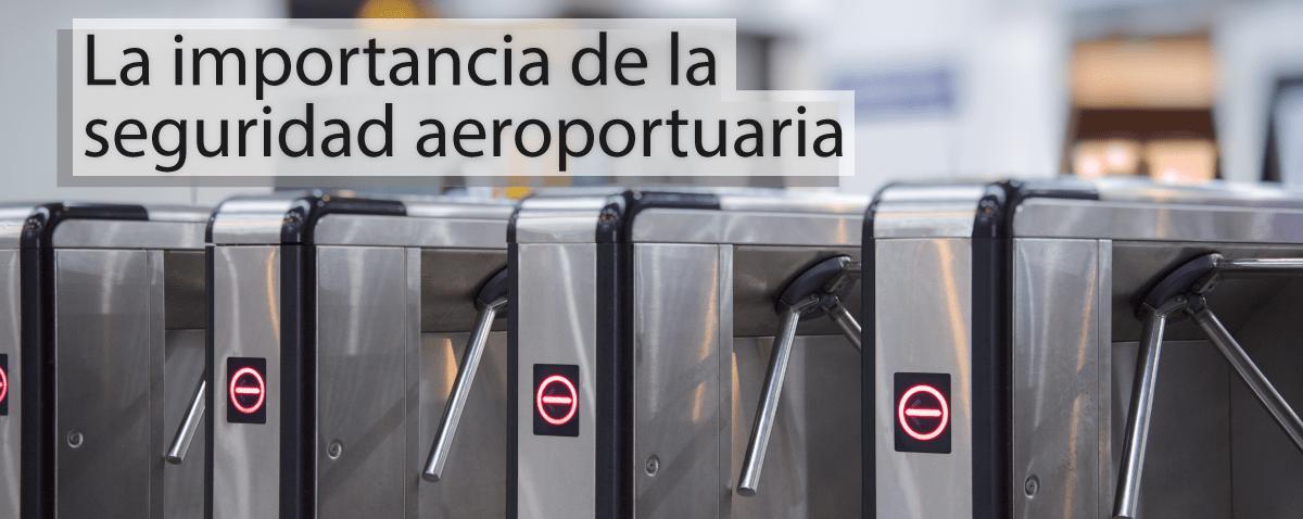 importancia-seguridad-aeroportuaria